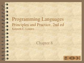 Programming Languages Principles and Practice, 2nd ed Kenneth C. Louden