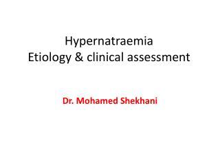 Hypernatraemia Etiology & clinical assessment