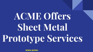 ACME Offers Sheet Metal Prototype Services