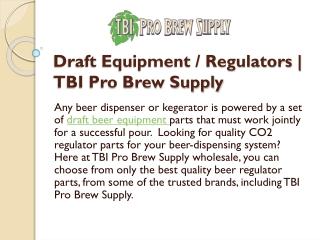 Draft Equipment – Regulators | TBI Pro Brew Supply