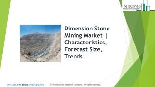 Dimension Stone Mining Market   Characteristics, Forecast Size, Trends