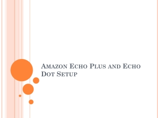 Amazon Echo Plus and Echo Dot Setup