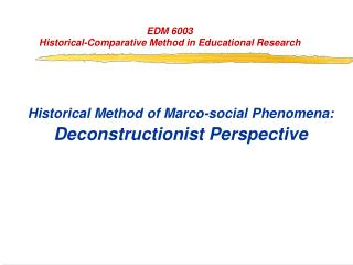 Historical Method of Marco-social Phenomena: Deconstructionist Perspective