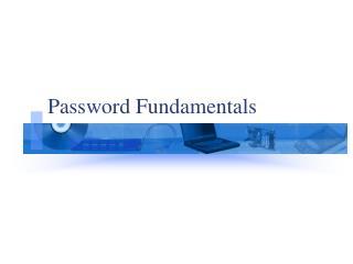 Password Fundamentals