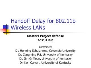 Handoff Delay for 802.11b Wireless LANs
