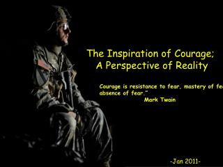 The Inspiration of Courage; A Perspective of Reality