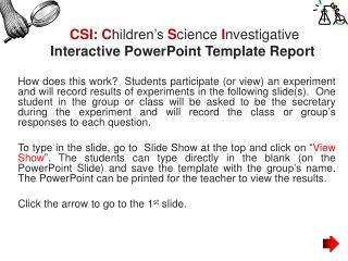 CSI: C hildren's  S cience I nvestigative  Interactive PowerPoint Template Report
