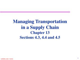 Managing Transportation  in a Supply Chain Chapter 13 Sections 4.3, 4.4 and 4.5