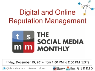 Digital and Online Reputation Management by Chris Abraham of Gerris for The Social Media Monthly