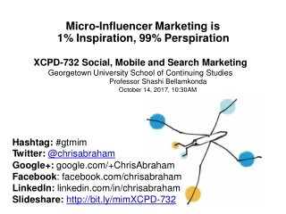 Micro-Influencer Marketing Presentation for XCPD-732 Social, Mobile and Search Marketing, Georgetown University School o