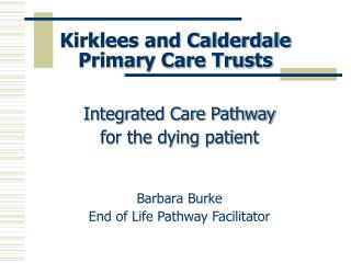 Kirklees and Calderdale Primary Care Trusts