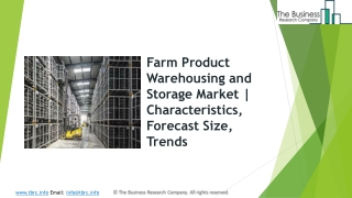 Global Farm Product Warehousing And Storage Market | Characteristics, Forecast Size, Trends