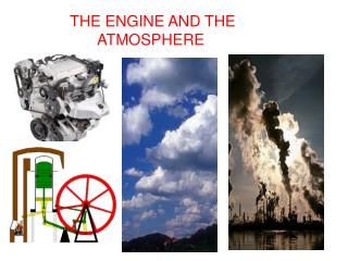 THE ENGINE AND THE  ATMOSPHERE