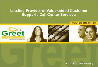 Leading Provider of Value-added  Customer Support / Call Center Services