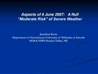 Aspects of 6 June 2007:   A Null  Moderate Risk  of Severe Weather