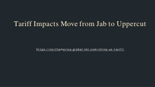 Tariff Impacts Move from Jab to Uppercut