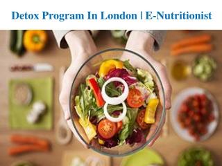 Detox Program in London | E- Nutritionist