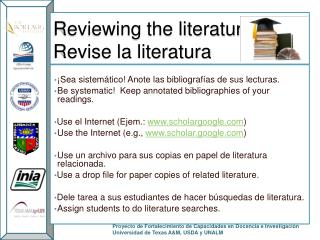 Reviewing the literature Revise la  literatura