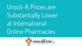 Urocit-K Prices are Substantially Lower at International Online Pharmacies