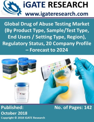 Global Drug of Abuse Testing Market (By Product Type, Sample/Test Type, End Users / Setting Type, Region), Regulatory St