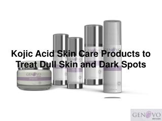 Kojic Acid Skin Care Products to Treat Dull Skin and Dark Spots