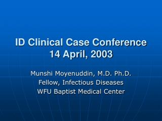 ID Clinical Case Conference 14 April, 2003