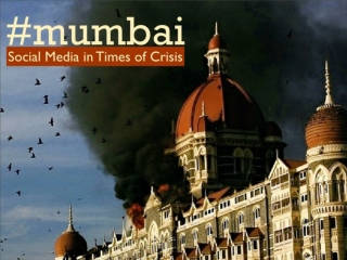 Role of Social Media during the Mumbai Attacks