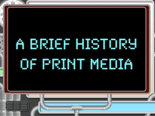 The Media Time Machine: The History of the Print Media