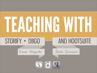 Teaching with Storify, Diigo and HootSuite