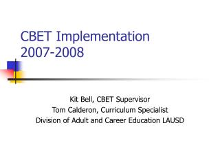 CBET Implementation 2007-2008