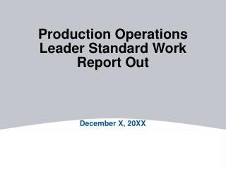 Production Operations Leader Standard Work Report Out