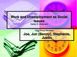 Work and Unemployment as Social Issues Harley D. Dickenson