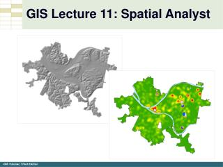 GIS Lecture 11: Spatial Analyst