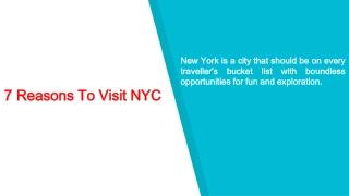 7 Reasons To Visit NYC