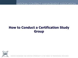 How to Conduct a Certification Study Group