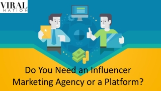 Do You Need an Influencer Marketing Agency or a Platform?