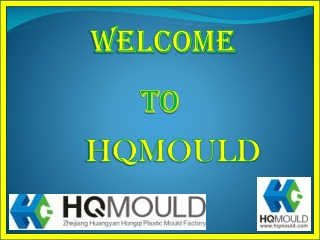 HQMOULD is a Specialized Plastic Mould Maker in China