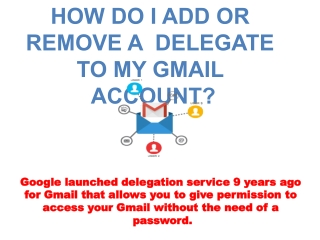 Add or Remove a delegate to my Gmail account?