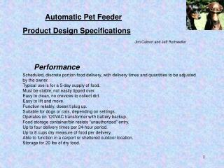 Automatic Pet Feeder Product Design Specifications 					Jim Calnon and Jeff Rothweiler Performance