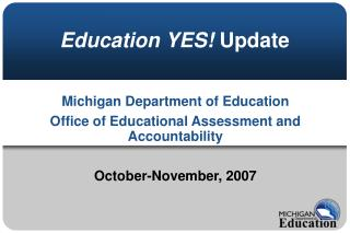 Education YES!  Update