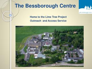 Home to the Lime Tree Project   Outreach  and Access Service