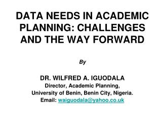 DATA NEEDS IN ACADEMIC PLANNING: CHALLENGES AND THE WAY FORWARD