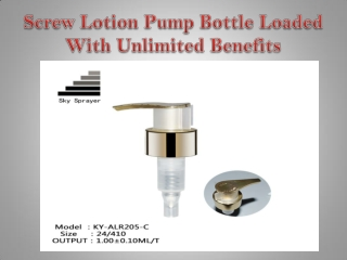 Screw Lotion Pump Bottle Loaded With Unlimited Benefits