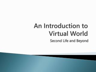 An Introduction to  Virtual World