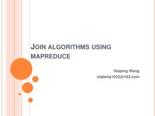 Join algorithms using mapreduce