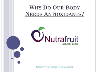 Why Do Our Body Needs Antioxidants?