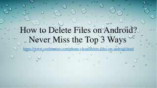 How to Delete Files on Android? Never Miss the Top 3 Ways