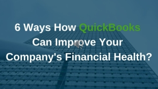 How Quickbooks Can Improve Your Company's Financial Health?