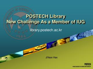 POSTECH Library New Challenge As a Member of IUG