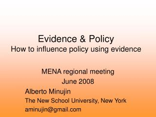 Evidence & Policy How to influence policy using evidence